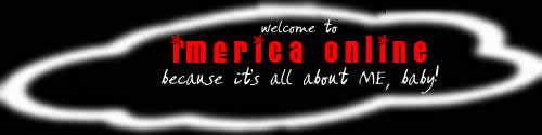 Welcome to I'mErica Online...Because it's all about ME, baby!